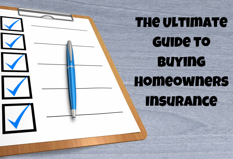 Ultimate Guide to Buying Homeowners Insurance